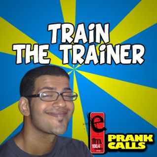 Train the Trainer - E FM Prank Call