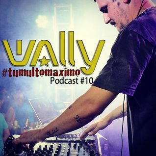 Dj Wally no Tumulto - Podcast #10 - International Edition