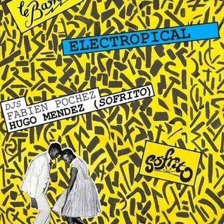 Electropical - Dj Sets by Fab, the Pool Boy x Hugo Mendez (Sofrito) @Le Baron Paris, Jan XXXI MMXIII