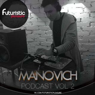 Manovich - #FuturisticPleasure Podcast Vol.2 (Tech House 22-07-2016)