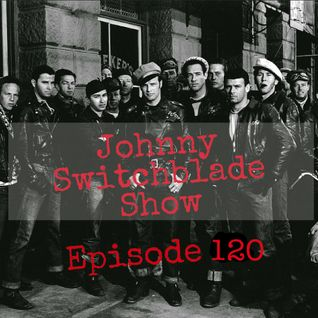 The Johnny Switchblade Show #120