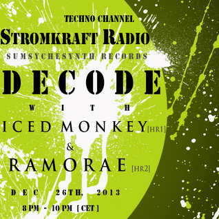 Decode with Iced Monkey ft Ramorae Guest Mix [ Stromkraft Radio ]