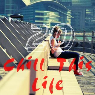 Tom Carmine - Chill This Life Compilation Vol.20