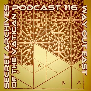 Way Out East - Secret Archives of the Vatican Podcast 116