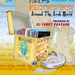 "FUNKY'S RECORD BOX - Episode 6 ""Around The Arab World"""