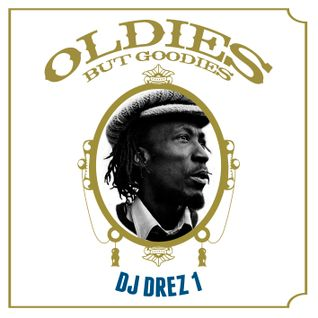 Dj Drez - Oldies But Goodies