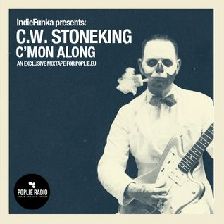 C'mon Along: an exlusive mixtape by C.W. Stoneking