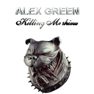 Alex Green – Killing Mashine (Electro Hard mix 2013\Electric Station Label)