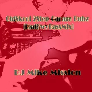 OldSkool 2Step Garage Dubz (BadBwyBassMix)-  Free Download
