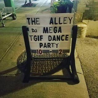 DJ MEGA - ALLEY - JULY 29 - FRIDAY NIGHT PARTY