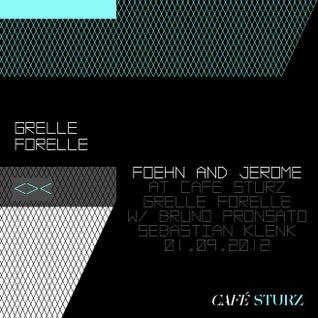 Foehn & Jerome @ Café Sturz - Grelle Forelle, 01-09-2012