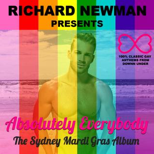 Richard Newman Presents Absolutely Everybody The Sydney Mardi Gras Album