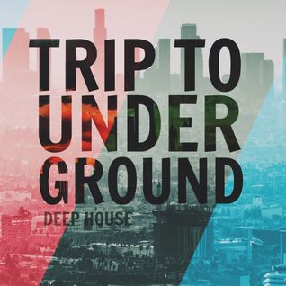 Trip To Underground III