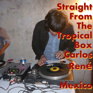 Straight from the tropical box - Carlos René