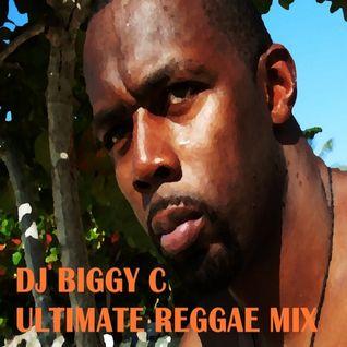 DJ Biggy C Ultimate Reggae Mix