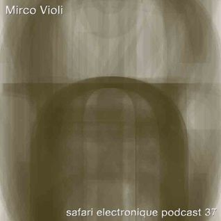 2013-11 - Mirco Violi - Safari Electronique Radioshow