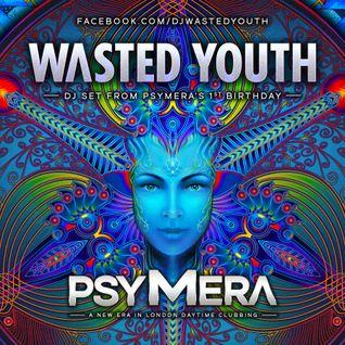 Wasted Youth - PSYMERA 1st Birthday @ Lightbox London