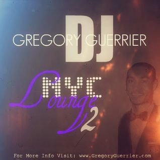 DJ Gregory Guerrier - NYC Lounge 2