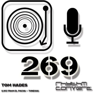 Techno Music | Tom Hades in the Rhythm Convert(ed) Podcast 269 (Live from El Pacha - Tunesia)