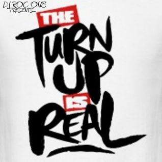 The Turnup is REAL!