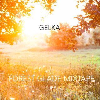 Gelka - Forest Glade Mixtape