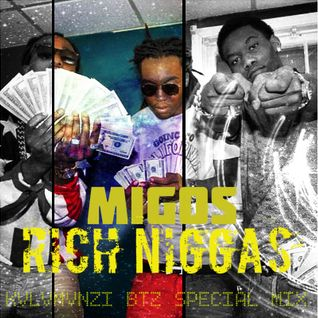 MIGOS-RICH NIGGAS Special Mix /Mixed by KVLVMVNZI BTZ/