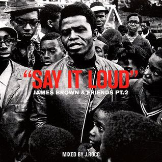 J Rocc Say It Loud James Brown & Friends #2