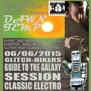 Classic Electro Session by DST @ Radio Tilos, Dawn Tempo 06/06/2015