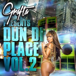 Grafta Presents - Dun Di Place Vol.2 (Dancehall Mixtape 2014)