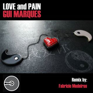 Love and Pain (Fabricio Medeiros 3am Rmx)