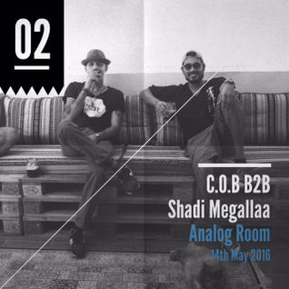 C.O.B B2B Shadi Megallaa @ Analog Room [14th May 2016]