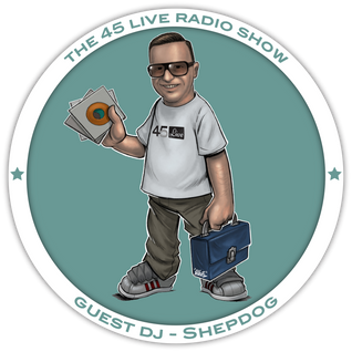 45 Live Radio Show with guest DJ SHEPDOG
