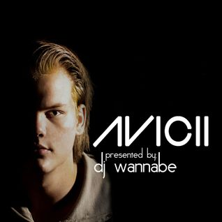 DJ Wannabe presents; AVICII