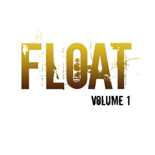 FLOAT - VOLUME 1