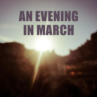 An evening in march
