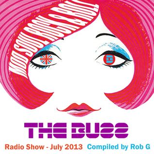 What's The Buzz - Radio Show - Selections by Rob Glover, July 2013