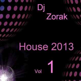 DJ ZORAK - HOUSE 2013 VOL 1