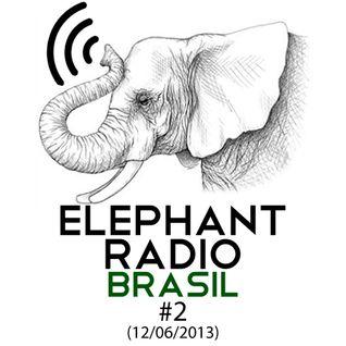 Elephant Radio Brasil #2 (12/06/2013)