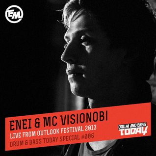 Enei & MC Visionobi - Drum & Bass Today Special #006