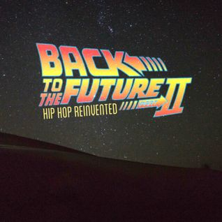 Back To The Future II: Hip Hop Reinvented (2014)