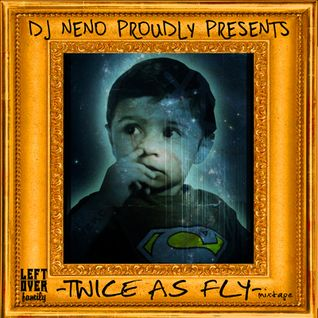 DJ Neno - Twice As Fly