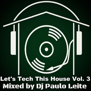 Let's Tech This House Vol. 3