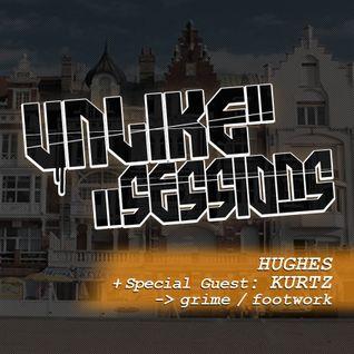 Unlike Sessions - 2016 Apr 15 - Hughes & Special Guest : Kurtz - Grime / Footwork