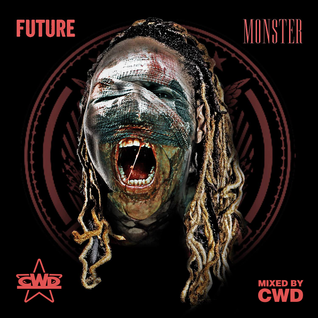 Future - Monster (Mixed by CWD)