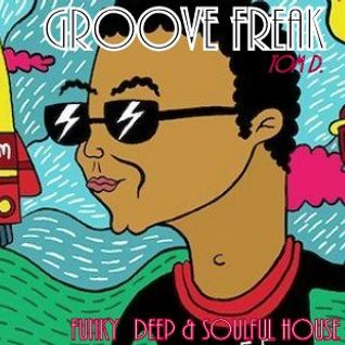 Groove Freak  # Funky  Deep & Soulful House #  No.70