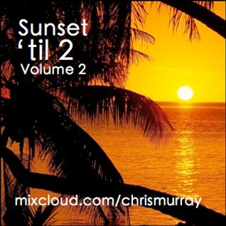 Sunset 'til 2 - Volume 2