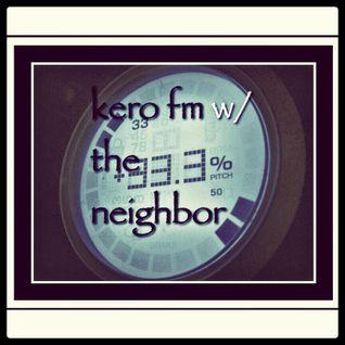 Kero FM w/ the Neighbour Jan 21 2013 /