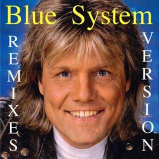 Blue System ______Remixes Version