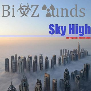 Bi☣ Z☢unds - Sky High: The All Bi☣ Z☢unds Productions & Remixes Podcast (March 2K15 Podcast, Part 1)