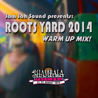 Roots Yard 2014 - Warm Up Mix
